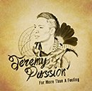 JEREMY PASSION「For More Than A Feeling」