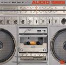 DOUG BRONS「Audio 1985」