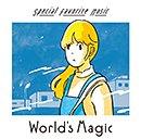 SPECIAL FAVORITE MUSIC「World's Magic」