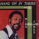 MIKE JAMES KIRKLAND「Hang On In There」