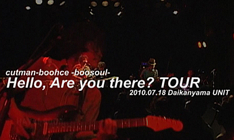 cutman-booche「Hello, Are you there?」TOUR