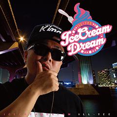ILL-TEEの今月リリースを予定しているソロ・アルバム『ICE CREAM DREAM』の特典が決定!ジャケットも公開になりました!