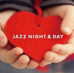 【たっぷり27曲入りでお得な¥900!!】人気コンピ『JAZZ NIGHT & DAY』をレコチョク、Lismo Store、dミュージックにて期間限定価格で配信中!