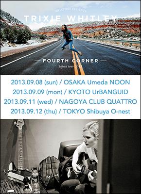 TRIXIE WHITLEY [-Fourth Corner- JAPAN TOUR 2013]at 大阪