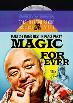 """故MAKI THE MAGIC氏の追悼会""""MAGIC FOREVER""""を開催することが決定いたしました。MAGIC氏が生前懇意にしていたアーティスト40組以上が集まり、友人やファンとともに音楽とお酒で故人を偲びます。"""