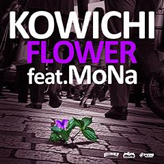 "KOWICHIの久々となる新曲は人気シンガー/ラッパー、MoNaとのコラボ!明日解禁される新曲""FLOWER""のTrailerが公開!"