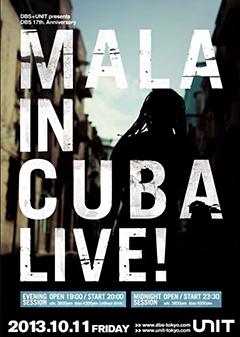 MALA / GOTH-TRAD [DBS + UNIT presents DBS 17th Anniversary MALA IN CUBA LIVE!]at 東京