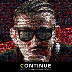 "FILLMORE率いるWESTAHOLIC RECORDSから注目のラッパー、WESTBOOKがEXTRIDEをフィーチャーした新曲""CONTINUE""を本日配信解禁!"