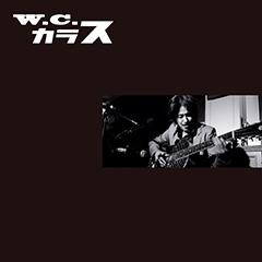 W.C. カラス [LIVE]at 埼玉