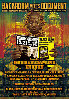 """ISSUGI / BUDAMUNK [BACKROOM meets DOCUMENT ISSUGI&BUDAMUNK """"ⅡBARRET"""" and ENDRUN """"KEEP YA HEAD UP"""" Release Party!]at 京都"""