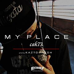 """新潟のフッド・スター・ラッパー、cak73の連続リリース第7弾となる新曲""""My Place""""、配信解禁!"""