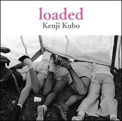 「このすべての現場に立ち会った男に猛烈に嫉妬する」 ― 田中宗一郎(CLUB SNOOZER)  久保憲司写真集、『loaded(ローデッド)』12/14発売!