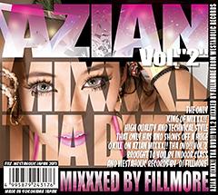 ジャパニーズ・ウェッサイ・シーンを代表する人気DJ、 FILLMORE の DVD/CD の 2枚組ミックス・シリーズ『Azian Mix !! Tha DVD !!』の第2弾の詳細がついに決定!