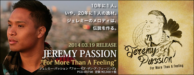 "3/19 release JEREMY PASSION ""For More Than A Feeling"""