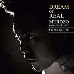 """MUROZOの大人気曲""""DREAM or REAL""""の、プロデュースしたES-PLANT自らによるリミックス・ヴァージョンがついに配信解禁!まずはTrailerが公開!"""