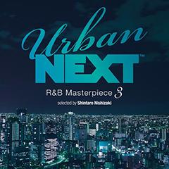 こんなR&Bコンピが欲しかった!! 全R&Bファンに贈る、一生聴けるR&Bが豪華集結!! Urban NEXTシリーズ最新作がデジタル配信開始!!