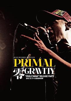 伝説として語り継がれている昨年12月に恵比寿LIQUID ROOMにて開催されたPRIMALの傑作『Proletariat』のリリース・パーティ「零GRAVITY」のDVDがついにリリース!そのダイジェスト映像も公開!