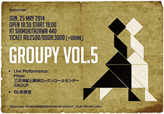 GROUP [GROUP presents GROUPy vol.5]at 東京