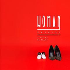 """FILLMOREの最新ミックス『WESTAHOLIC MIXXX TAPE !!』に収録されて話題となっているEXTRIDEの新曲""""WOMAN""""がデジタル・シングル・カット!"""