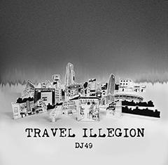 DJ 49による初のオフィシャル・ミックスCD『TRAVEL ILLEGION』のTrailerが公開!来週は渋谷にてリリース・イベントを開催!