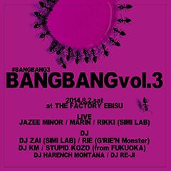今週末開催!JAZEE MINORの8/6発売予定のデビュー・アルバムのプレ・リリース・パーティを兼ねた東京の伝説的なイベント「BangBang vol.3」のフル・ラインアップが決定!
