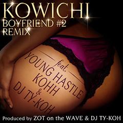 KOWICHI 『BOYFRIEND#2 REMIX feat. YOUNG HASTLE, KOHH & DJ TY-KOH』、iTunes HIPHOP シングルチャート1位獲得!