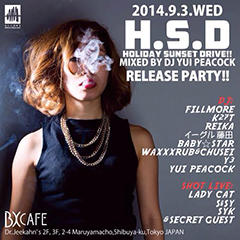 DJ YUI PEACOCK [DJ YUI PEACOCK MIXCD「H.S.D」RELEASE PARTY!!]at 東京