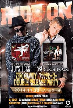 JOYSTICKK / t-Ace [RIDE ON JOYSTICKK 『ZERO GRAVITY』 t-Ace 『フザケタヒーロー』 DOUBLE RELEASE PARTY!!]at 東京