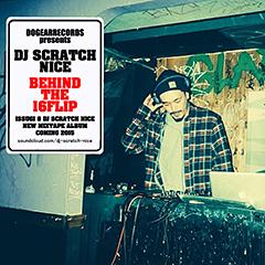 DOWN NORTH CAMP関連作品などで知られるNY在住のDJ/ビートメイカー、DJ SCRATCH NICEが16FLIPの使用したサンプリング・ソースで構築したフリー・ミックス『BEHIND THE 16FLIP』を発表。