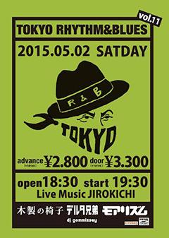 2015/05/02(土)開催 【TOKYO RHYTHM&BLUES Vol.11】!!