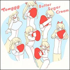 Tomgggの新作EP『Butter Sugar Cream』から、タイトル曲がiTunesで先行配信&アルバムプレオーダー開始!!
