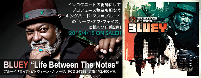 """4/15 release BLUEY """"Life Between The Notes"""""""