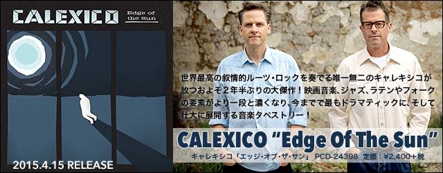 """4/15 CALEXICO """"Edge Of The Sun"""""""