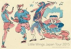 Little Wings [Japan Tour 2015]at 兵庫