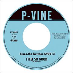 ブルーズ・ザ・ブッチャー、7インチ・シングル「I Feel So Good / In The Basement」発売決定のお知らせ