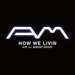 ISH-ONEによる新ユニット「A.M」始動!SNOOP DOGGを客演に迎えた1stシングル「How We Livin」が配信限定で本日リリース!