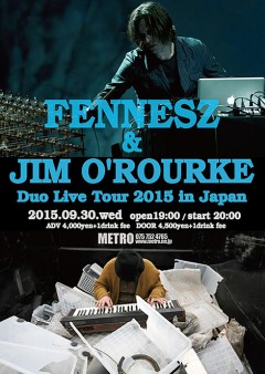 Fennesz & Jim O'Rourke [Duo Live Tour 2015 in Japan]at 京都