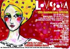 2000年から大阪で開催されているライブイベント「Lovesofa」の15周年イベント「Love sofa 15th Anniversary SPECIAL」がなんばHatchで開催!