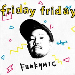 元:韻シストFunkymic、ニューアルバムから3/4(金)発売の先行配信シングル「friday friday」のMV公開!