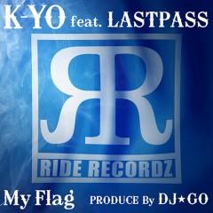 """DJ☆GO率いるRIDE RECO SOLDIERとしての活動でも知られているラッパー、K-YOのDJ☆GOフル・プロデュースによる待望のファースト・アルバムから、LAST PASS参加の""""My Flag""""が本日より先行配信開始!"""