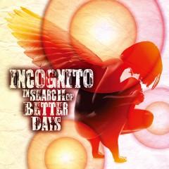インコグニート、2年ぶり・通算17作目のアルバム『In Search Of Better Days』、 いよいよ本日から、iTunesで1曲先行&全曲試聴&プレオーダー開始!!