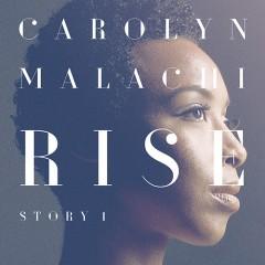 グラミーノミネート経験も持つシンガーソングライターCarolyn Malachiが放つ最新作『RISE [Story1]』がデジタル先行解禁!