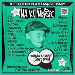 "MAKI THE MAGIC 氏の追悼会""MAGIC FOREVER""三回忌となる今年も7月14日に開催。"