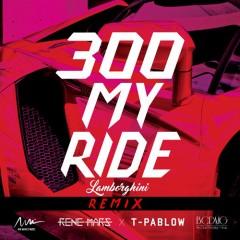"""T-PABLOWが新たに参加したRENE MARSの最新ストリート・ヒット""""300 MY RIDE (LAMBORGHINI) REMIX""""のMVが公開!"""