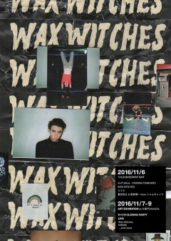 """NINJAS【WAX WITCHES EXHIBITION """"Lead cherry"""" CLOSING PARTY】at 東京"""