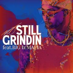 """沖縄をベースに活躍するラッパー、MOのBIG I'z MAFIAを迎えたニュー・シングル""""Still grindin""""が本日より全社配信開始!"""
