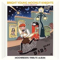 ムーンライダーズ トリビュートアルバム 「BRIGHT YOUNG MOONLIT KNIGHTS-we can't live without a rose-」発売記念ライヴ