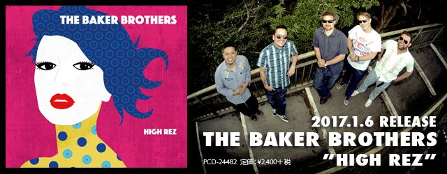 """1/6 release THE BAKER BROTHERS """"High Rez"""""""