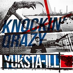 "NEO TOKAI / TOKAI DOPENESSを代表するラッパー、YUKSTA-ILLの来たる待望のセカンド・アルバムからOlive Oilのプロデュース曲""KNOCKIN' QRAZY""が本日より先行解禁!"