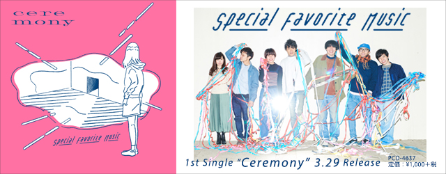 "3/29 release SPECIAL FAVORITE MUSIC ""Ceremony"""